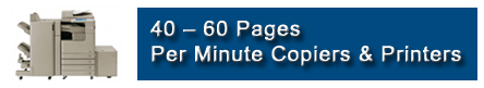 40 – 60 Pages Per Minute Copiers & Printers